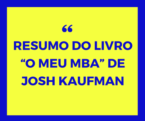 """O meu MBA"" de Josh Kaufman"