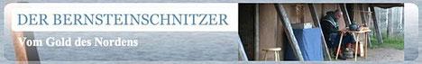 Michel der Bersteinschnitzer - Bernsteinverarbeitung, Haithabu-Darstellung und ein guter Freund