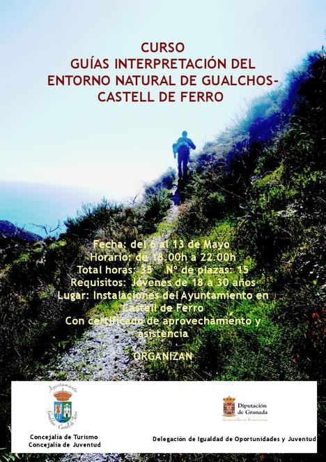 Curso de Guía para la interpretación del Patrimonio Natural de Gualchos-Castell de Ferro  Del 6 al 13 de Mayo, dirigido a jóvenes de 18 a 30 años  Tardes de 18.00h. a 22.00h.  Con certificado de apr