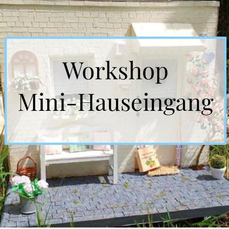 Workshop Mini-Hauseingang