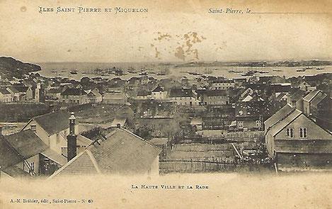 Collection personnelle. La Haute ville et la rade de Saint-Pierre. Début 20ème siècle.