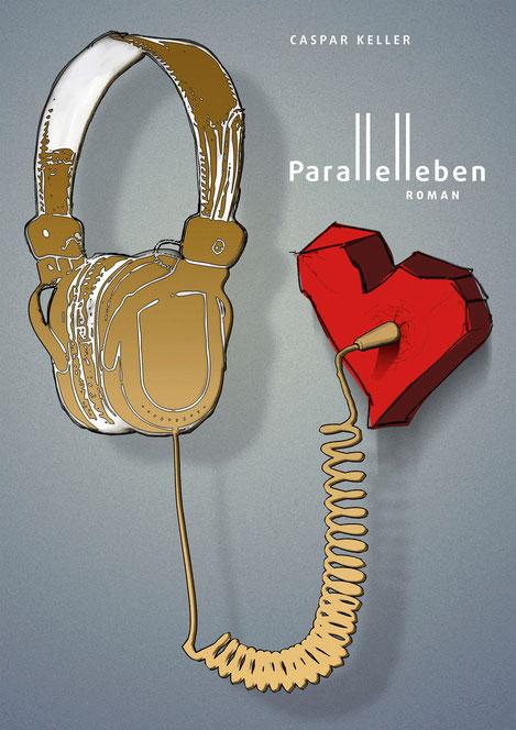 Parallelleben - Roman - Caspar Keller - kulturmaterial