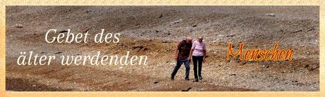 Gebet des älter werdenden Menschen