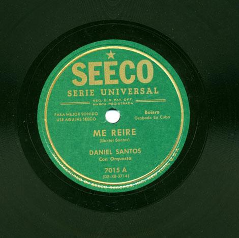 """Seeco 7015-A, """"Me reiré"""".  Se observa: Daniel Santos con Orquesta."""