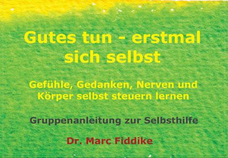 Gruppenangebot Selbstmanagement - Achtsamkeit - Dr. Marc Fiddike - Hamburg
