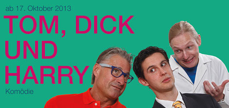 Tom, Dick und Harry. Linzer Kellertheater (Regie: Daniel Pascal)