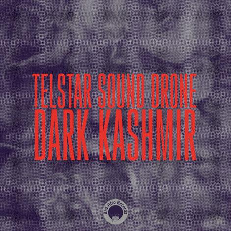 Telstar Sound Drone - Dark Kashmir