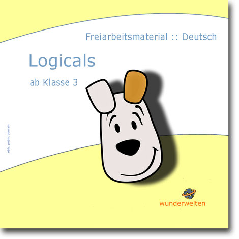 Logicals für Deutsch: Material für die Leseförderung ab Klasse 3, kostenlos