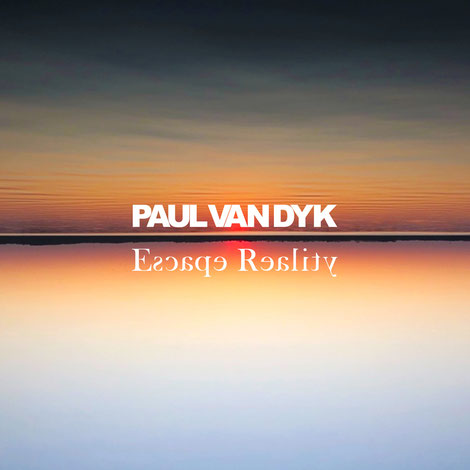 Paul van Dyk | Escape Reality