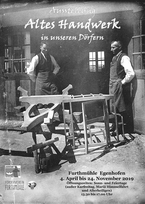 Ausstellung Altes Handwerk in unseren Dörfern - Furthmühle Egenhofen 2019
