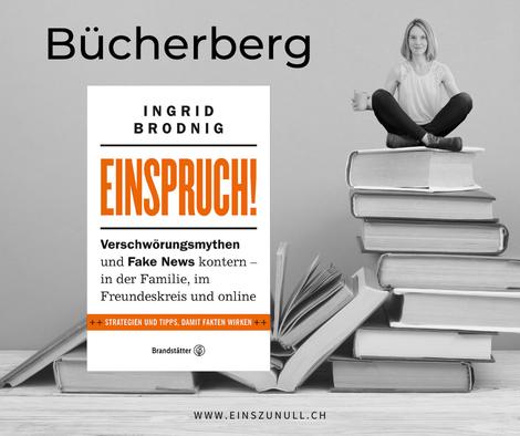 Ingrid Brodnig (2021): Einspruch! Verschwörungsmythen und Fake New kontern - in der Familie, im Freundeskreis und online.
