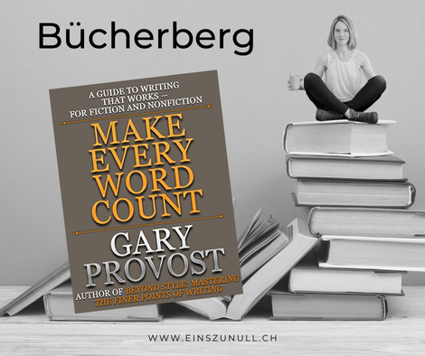 Gary Provost (1980): Make every Word count.