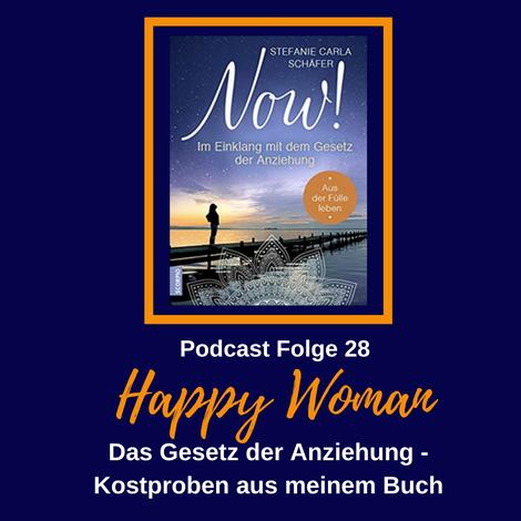 Now! Das Gesetz der Anziehung, Podcast für Frauen, Stefanie Carla Schäfer