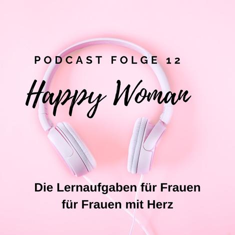 Herz Persönlichkeitsentwicklung Weiblichkeit Frauen Podcast Happy Woman