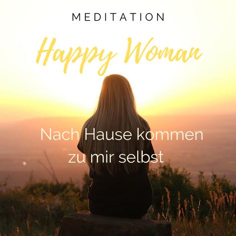 Geführte Meditation, Stefanie Carla Schäfer, Happy Woman Podcast, zu Hause, Persönlichkeitsentwicklung, Female Empowerment
