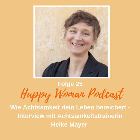 Interview mit Achtsamkeitslehrerin Heike Mayer, München. Podcast für Frauen