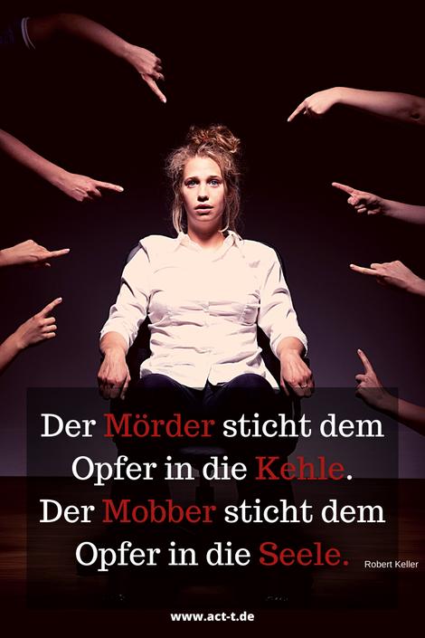 Zitat von Roberkeller: Der Mörder sticht dem Opfer in die Kehle. Der Mobber sticht dem Opfer in die Seele.