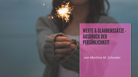 Wertvorstellungen, Blogartikel von Martina M. Schuster