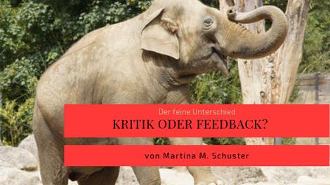 Kritik oder Feedback? Artikel von Martina M. Schuster