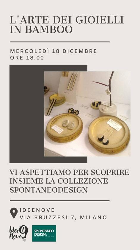 SpontaneoDesign è stato invitato ad esporre all'interno del nuovo spazio IdeeNove. Verrà mostrata una selezione della collezione Oroo: piccole gioie di un tesoro vegetale, il  bamboo.