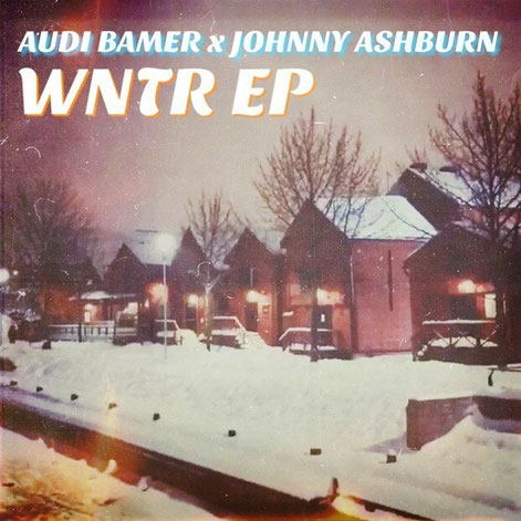 Audi Bamer & Johnny Ashburn - WNTR EP
