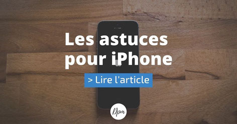 article suivant les astuces pour iphone