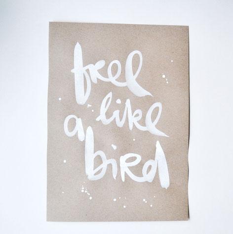 """handgeschriebenes Original """"feel like a bird"""""""