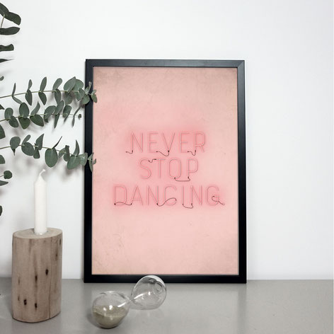 "Kunstdruck ""never stop dancing"""