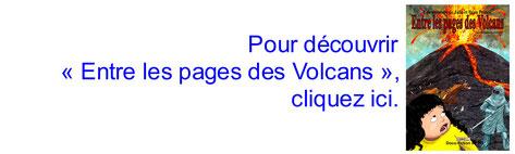 """""""Entre les pages des volcans"""". Une aventure de Julie et Beau Prince. BD jeunesse pédagogique. Docu-fiction en BD. Emmanuelle OLGUIN"""