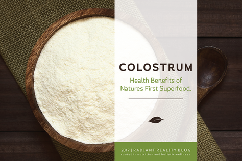 Radiant Reality Blog | Colostrum - Health Benefits of Natures First Superfood