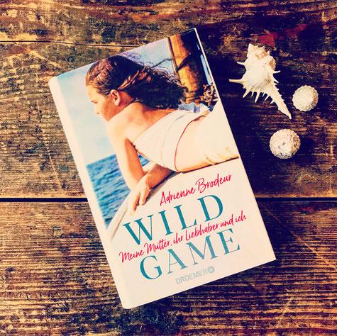Buch Adrienne Brodeur, Wild Game, Meine Mutter, ihr Liebhaber und ich, Droemer Verlag