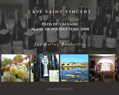 Grands Crus à la Cave Saint Vincent Clos du Calvaire - Blanc de Pouilly Fumé 2008