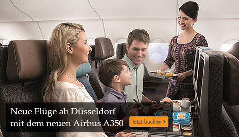 Singapore Airlines nonstop Düsseldorf Singapur mit dem neuen Airbus A350 in den Sommerurlaub