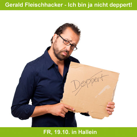 SalzSpiele Kabarett Gerald Fleischhacker - Ich bin ja nicht deppert!