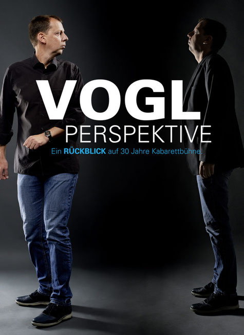 Kabarett Ingo Vogl - Voglperspektive - ein Rückblick auf 30 Jahre Kabarettbühne