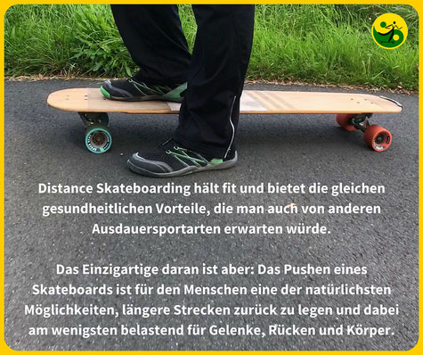 Distance Skateboarding hält fit und bietet die gleichen gesundheitlichen Vorteile, die man auch von anderen Ausdauersportarten erwarten würde. Das Einzigartige daran ist aber: Das Pushen eines Skateboards ist für den Menschen eine der natürlichsten Möglic