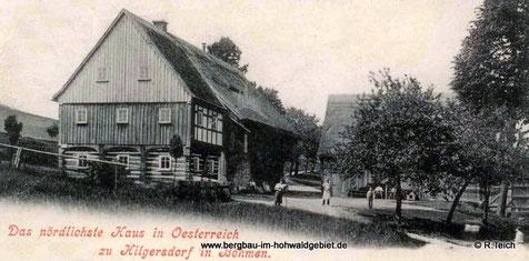 Das nördlichste Haus in Österreich zu Hilgersdorf in Böhmen
