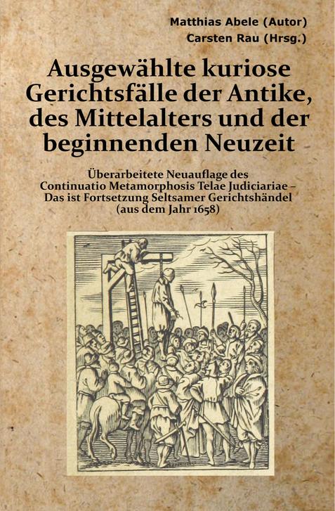 Richter und Henker des Mittelalters, Strafrecht und Folter, Hinrichtung und peinliche Frage