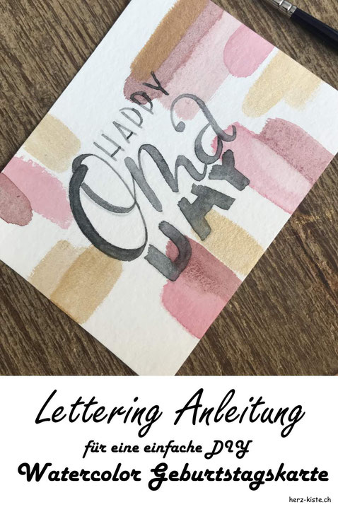 DIY Lettering Anleitung für eine einfache Watercolor Geburtstagskarte. Schritt für Schritt Anleitung wie du ganz einfach deine eigene Karte gestaltest und so jemandem Freude schenkst.