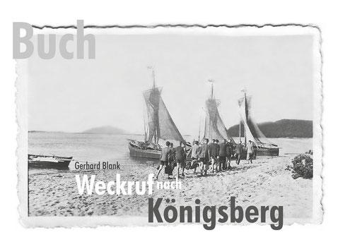 """Buch / Book: """"Weckruf nach Königsberg"""" Gerhard Blank. Internet: www.weckrufnachkoenigsberg.de"""