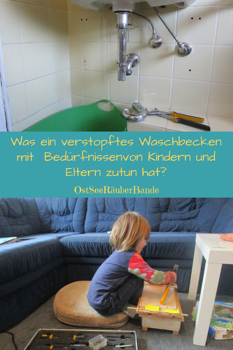 Selbstwirksamkeit für Eltern und Kinder - was ein verstopftes Waschbecken mit Bedürfnissen zutun hat