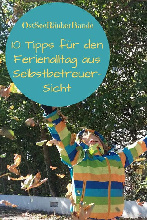10 Tipps um aus Ferien eine schöne, entspannte Familienzeit zu machen - erprobt von einer Selbstbetreuer-Familie