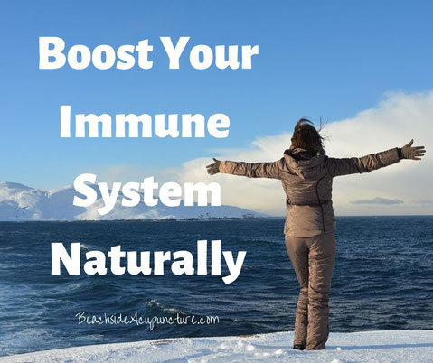 """Boost your immune system naturally"" on BeachsideAcupuncture.com"