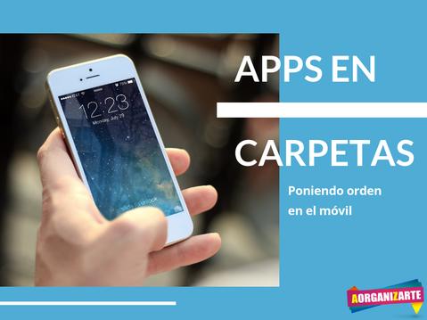 Orden en el móvil - apps en carpetas - AorganiZarte -