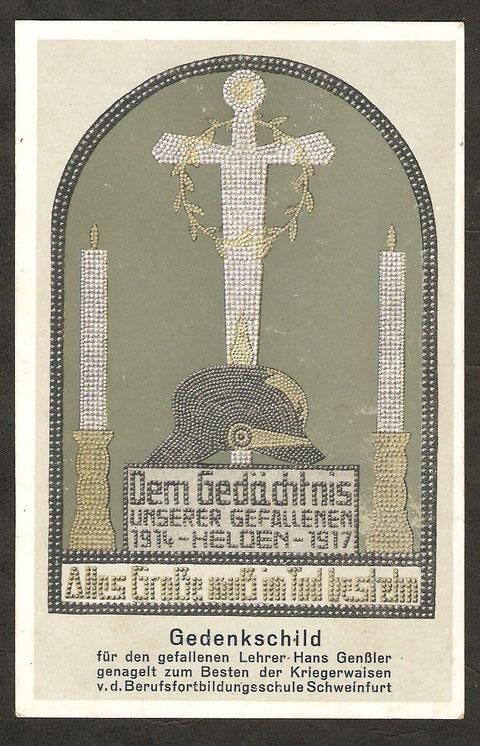 Gedenkschild für den gefallenen Lehrer Hans Genßler genagelt zum Besten der Kriegerwaisen v.d. Berufsfortbildungsschule Schweinfurt. Dem Gedächtnis unserer Gefallenen Helden 1914-1917 Alles Große muß im Tod bestehn - Ansichtskarte