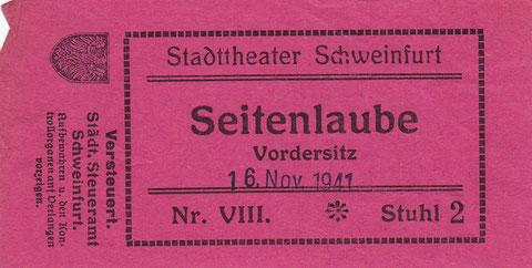 Das Schweinfurter Theater am Schillerplatz sorgte für Abwechslung.....Einrittskarte 1941