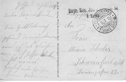 """4. Juli 1915 an Frau Maria Schoder, Bauerngasse 87 Schweinfurt: """" Liebe Frau und Kinder! Bin Gottlob noch gesund und munter was ich desgleichen von Euch hoffe....."""""""