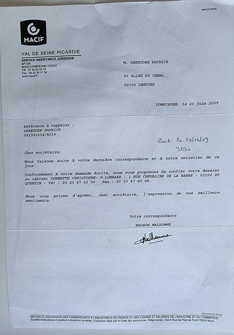 Le 23 Juin 2009 la MACIF m'adresse un courrier et me propose de mandater Maître Christophe DONNETTE pour assurer ma défense. www.jesuispatrick.fr www.jesuisvictime.fr www.jenesuispasunchien.fr