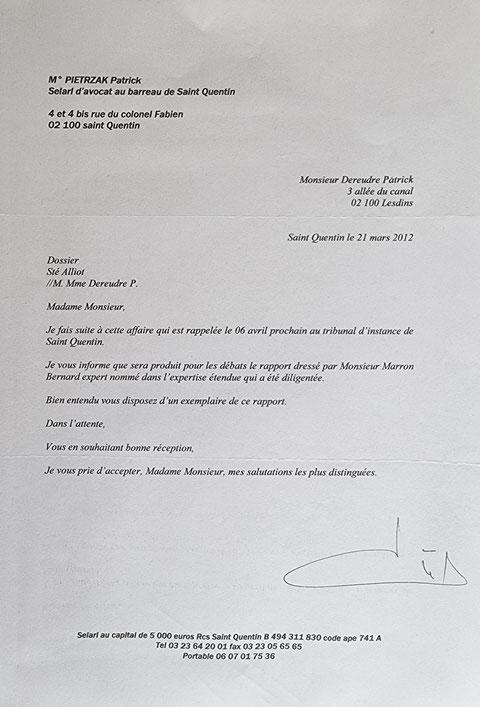 Le 21 Mars 2012, Maître Patrick PIETRZAK nous adresse un courrier afin de nous informer que je dispose du rapport Judiciaire de Monsieur Bernard MARRON.   INACCEPTABLE  BORDERLINE    EXPERTISES JUDICIAIRES ENTRE COPAINS... www.jesuispatrick.fr