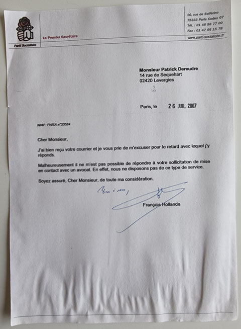 Réponse du 26 Juillet 2007 de Monsieur François HOLLANDE le Premier Secrétaire du Parti Socialisme NON ASSISTANCE A PERSONNE EN DANGER www.jesuispatrick.fr www.jesuisvictime.fr www.jenesuispasunchien.fr